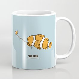 Selfish Coffee Mug