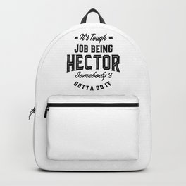 It's Tough Job Being Hector Backpack