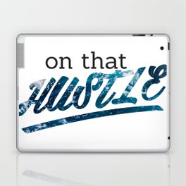 On That Hustle -ocean version Laptop & iPad Skin