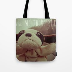 Are We There Yet? Tote Bag