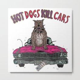 Hot Dogs Kill Cars Metal Print