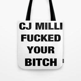 CJ Milli Fucked Your Bitch Tote Bag