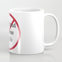 Don't Stand So Close To Me Coffee Mug