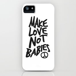 Make Love not babies Peacesign sign iPhone Case