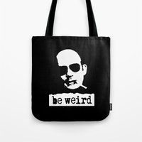 hunter s thompson Tote Bags featuring Hunter S. Thompson  |  Be Weird by Silvio Ledbetter
