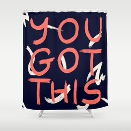YOU GOT THIS #society6 #motivational Shower Curtain