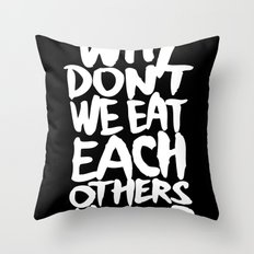 Why don't we eat each others heart? | Dark Throw Pillow