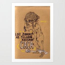 Los Zombis Me Pillaron Haciendo Caca Art Print