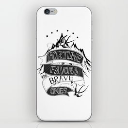 Fortune Favors the Brave Ones iPhone Skin