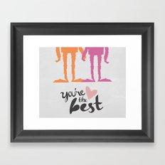 Your the Best Sasquatch  Framed Art Print