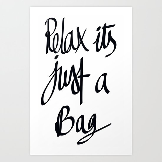 relax its just a bag  Art Print