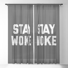 Stay Woke Quote Sheer Curtain