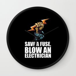 Save A Fuse, Blow An Electrician Wall Clock