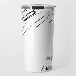In Your Smile. Travel Mug