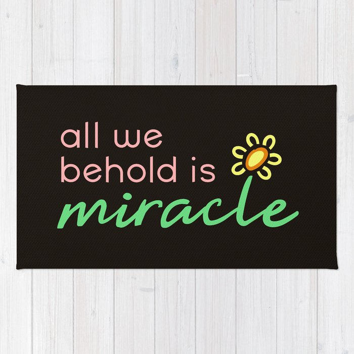 All We Behold is Miracle Rug