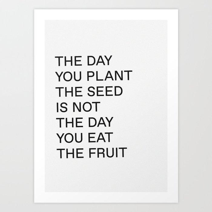 Plant The Seed Art Print