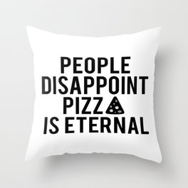PIZZA PARTY DECOR, People Disappoint Pizza Is Eternal,Pizza Svg,Pizza Art,Sarcasm Quote,Funny Print Throw Pillow