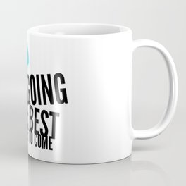 Best Entrepreneur Quotes - Keep Going Coffee Mug