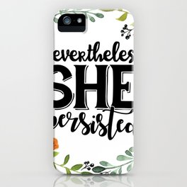 Nevertheless she persisted typography iPhone Case