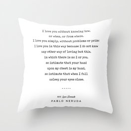 Pablo Neruda Quote 01 - 100 Love Sonnets - Minimal, Sophisticated, Modern, Classy Typewriter Print Throw Pillow