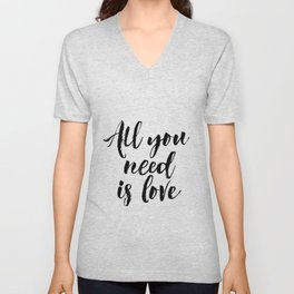all you need is love print inspirational love print black and white typographic wall decor Unisex V-Neck