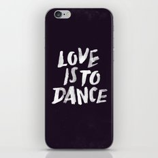 Love is to Dance iPhone & iPod Skin