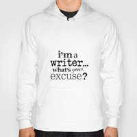 writer Hoodies featuring I'm a Writer by Seek