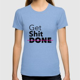 Get Sh*t DONE T-shirt