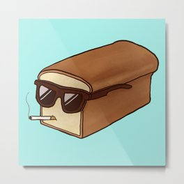 Cool Bread Metal Print