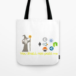 You shall not pass Tote Bag
