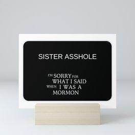 Sister Asshole Mini Art Print