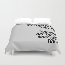 The People Saying You Can't Are Afraid Duvet Cover