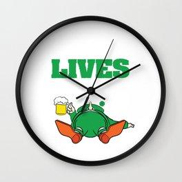 St. Patrick Drunk Lives Matter T-shirt Design Let's get drunk! Let's get Wasted! Drunken Lives Wall Clock