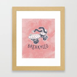 Break a leg Framed Art Print