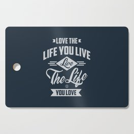 Love The Life - Motivation Cutting Board
