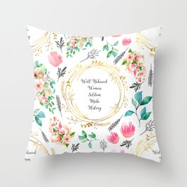 Well Behaved Women Seldom Make History - A floral pattern Throw Pillow