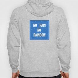 No Rain No Rainbow Hoody