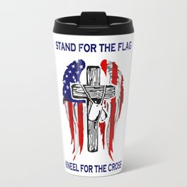 Stand For The Flag Kneel For The Cross Travel Mug