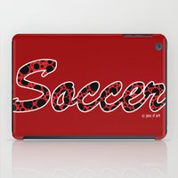 soccer iPad Cases featuring Soccer by joanfriends