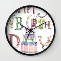 happy birthday Wall Clocks featuring Happy Birthday by Brooke Weeber