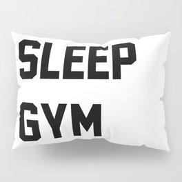 Eat Sleep Gym Repeat Pillow Sham