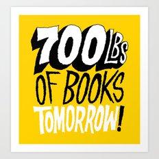 700lbs of Books Tomorrow! Art Print