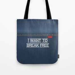 Denim Jeans - I Want To Break Free Tote Bag