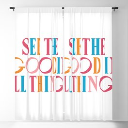 See The Good In All All Things Quote Blackout Curtain