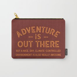 Adventure Is Out There BUT... Carry-All Pouch