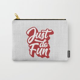 Just Do Fun inspirational motivational typography poster minimalist bedroom wall art home decor Carry-All Pouch