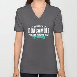 I Wonder If Guacamole Think About Me Too Food lover Unisex V-Neck