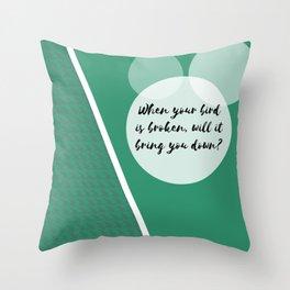 When your bird Throw Pillow