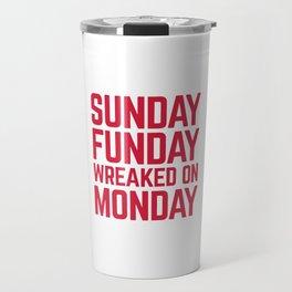 Sunday Funday Funny Quote Travel Mug