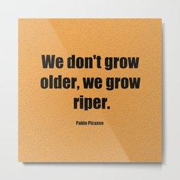 WE GROW RIPER Metal Print